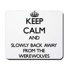 Keep calm and slowly back away from Werewolves Mou