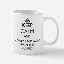 Keep calm and slowly back away from Yuureis Mugs