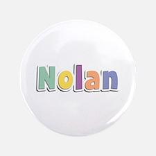 Nolan Spring14 Big Button