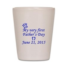 First Father's Day 2015 Shot Glass