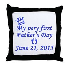First Father's Day 2015 Throw Pillow