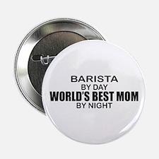 """Barista World's Best Mom 2.25"""" Button"""