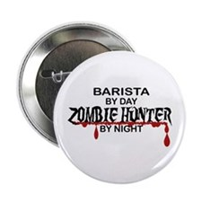 "Barista Zombie Hunter by Night 2.25"" Button"
