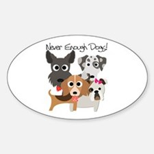Never Enough Dogs Decal