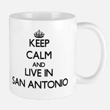 Keep Calm and live in San Antonio Mugs