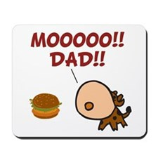 Moo! Dad! Mousepad