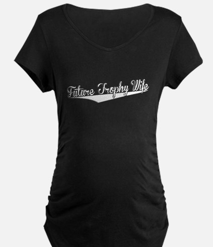 Future Trophy Wife, Retro, Maternity T-Shirt