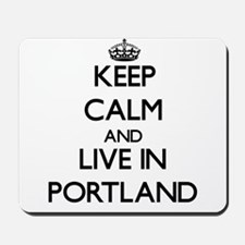 Keep Calm and live in Portland Mousepad