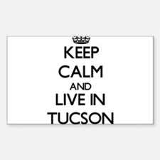 Keep Calm and live in Tucson Decal