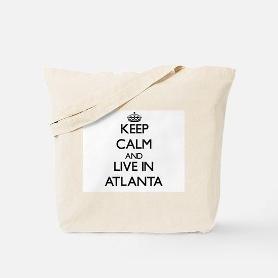Keep Calm and live in Atlanta Tote Bag