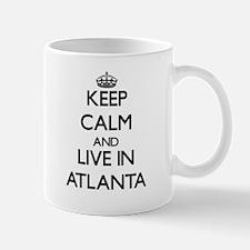 Keep Calm and live in Atlanta Mugs