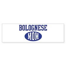 Bolognese mom Bumper Bumper Sticker