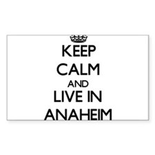 Keep Calm and live in Anaheim Decal