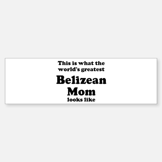 Belizean mom Bumper Car Car Sticker