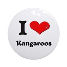I love kangaroos  Ornament (Round)