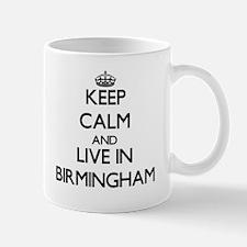 Keep Calm and live in Birmingham Mugs
