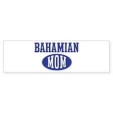Bahamian mom Bumper Bumper Sticker