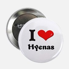 I love hyenas Button