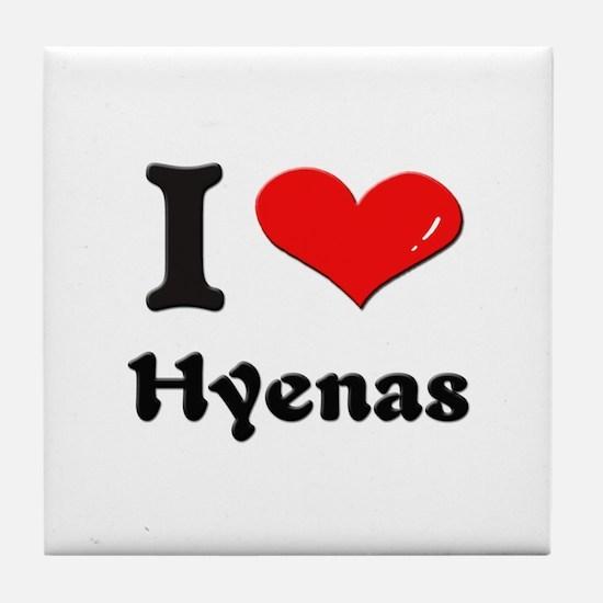 I love hyenas  Tile Coaster