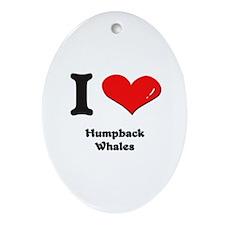 I love humpback whales  Oval Ornament