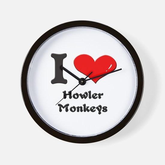 I love howler monkeys  Wall Clock