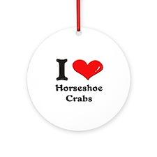 I love horseshoe crabs  Ornament (Round)