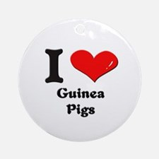 I love guinea pigs  Ornament (Round)