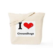 I love groundhogs Tote Bag