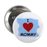 I LOVE MOMMY Button