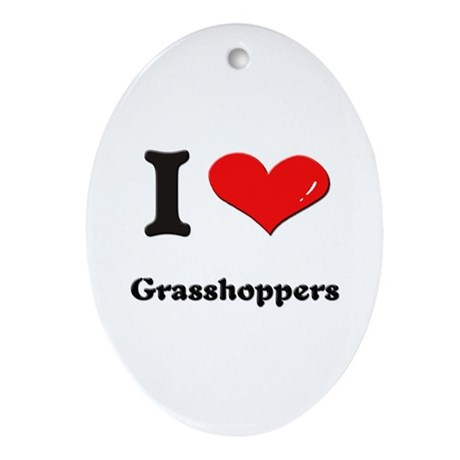 I love grasshoppers Oval Ornament