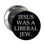 Jesus Was a Liberal Jew Button (10 pack)