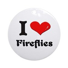 I love fireflies  Ornament (Round)