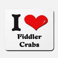 I love fiddler crabs  Mousepad