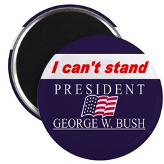 I Can't Stand Bush! Magnet (10 pack)
