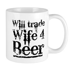 Will Trade Wife 4 Beer Mugs