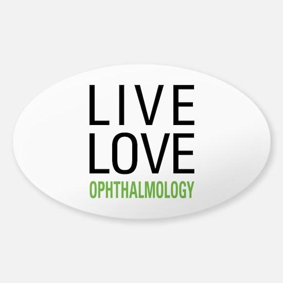 Live Love Ophthalmology Sticker (Oval)