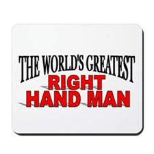 """The World's Greatest Right Hand Man"" Mousepad"