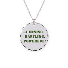 Cunning,baffling,powerful! Necklace Circle Charm