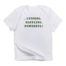 Cunning,baffling,powerful! Infant T-Shirt