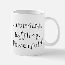....cunning, baffling, powerf Mug