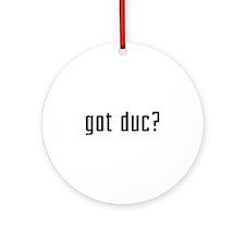 Got Duc? Ornament (Round)