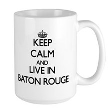 Keep Calm and live in Baton Rouge Mugs