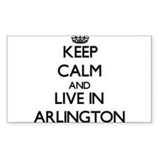 Keep Calm and live in Arlington Decal