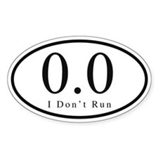 0.0 - I Don't Run Sticker (oval)
