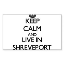 Keep Calm and live in Shreveport Decal