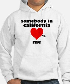 Somebody in California Hoodie