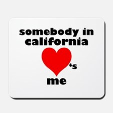 Somebody in California Mousepad