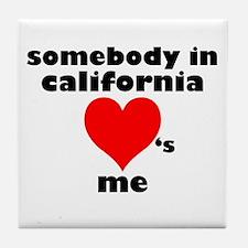 Somebody in California Tile Coaster