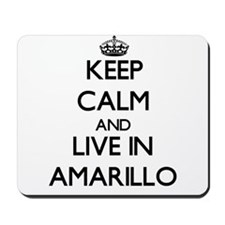 Keep Calm and live in Amarillo Mousepad