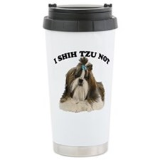 I shit you not Shih Tzu Pun Travel Mug